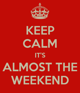 keep-calm-it-s-almost-the-weekend-2